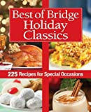 Best of Bridge Holiday Classics: 225 Recipes for Special Occasions