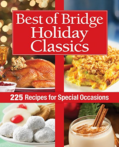 Best of Bridge Holiday Classics: 225 Recipes for Special Occasions (Best Roasts For Guys)