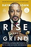 img - for Rise and Grind: Outperform, Outwork, and Outhustle Your Way to a More Successful and Rewarding Life book / textbook / text book