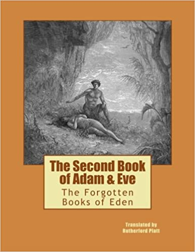 The Second Book of Adam & Eve: The Forgotten Books of Eden (Volume 2)