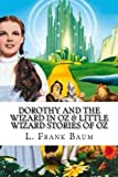 Dorothy and The Wizard in Oz & Little Wizard Stories of Oz
