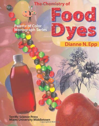 The Chemistry of Food Dyes (Palette of Color Series) (Palette of Color Monograph Series)
