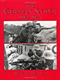 The German Sniper, 1914-1945, Peter R. Senich, 0873642236