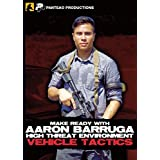 Panteao Productions Make Ready High Threat Environment Vehicle Tactics with Aaron Barruga Training DVD