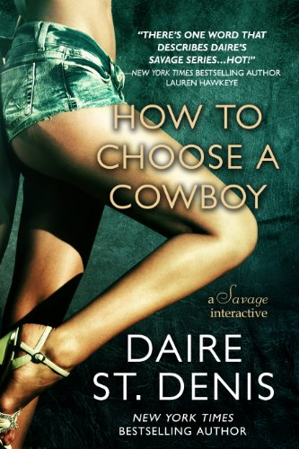 How to Choose a Cowboy: A Savage Interactive (Savage Tales Book 3)