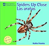 Spiders up Close/Las Aranas, Katie Franks, 1404276793