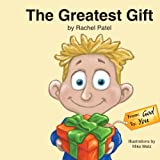 The Greatest Gift: from God, to You, Rachel Patel, 1420876643