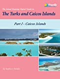 The Island Hopping Digital Guide To The Turks and Caicos Islands - Part I - The Caicos Islands