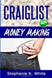 Craigslist Money Making, Stephanie K. White, 149449969X