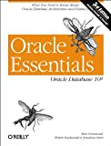 Oracle Essentials : Oracle Database 10g, Greenwald, Rick and Stackowiak, Robert, 0596005857