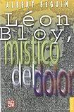 Léon Bloy, Místico del Dolor, Albert Béguin, 9681670981