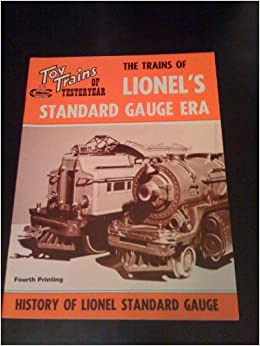 The Trains of Lionel's Standard Gauge Era - History of