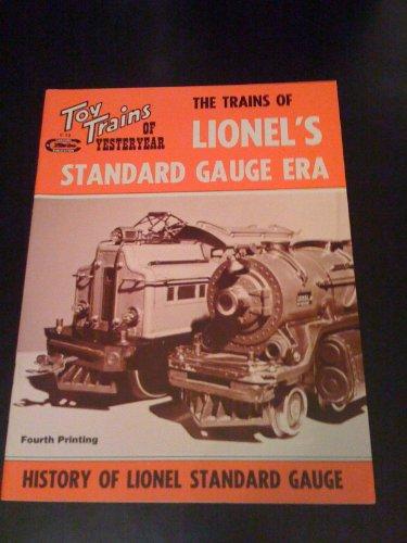 The Trains of Lionel's Standard Gauge Era -  History of Lionel Standard Gauge, Toy Trains of Yesteryear (Rail-craft (Lionel Standard Gauge)