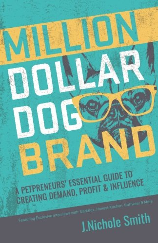 Books : Million Dollar Dog Brand: An Entrepreneur's Essential Guide to Creating Demand, Profit and Influence