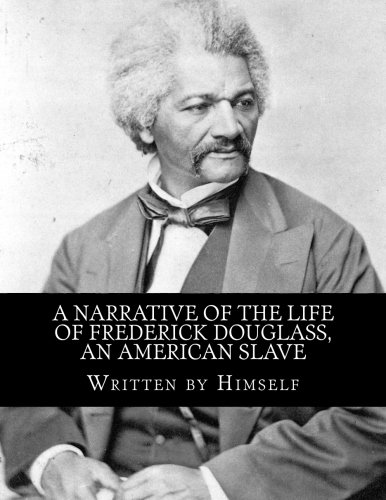 A Narrative of the Life of Frederick Douglass: An American Slave -  Paperback