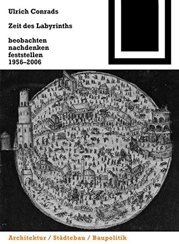 Zeit des Labyrinths. Beobachten, nachdenken, feststellen, 1956-2006
