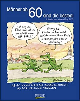 Männer Ab 60 Sind Die Besten 2015 Cartoonkalender Amazonde
