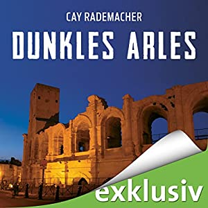 Dunkles Arles (Capitaine Roger Blanc 5) Hörbuch