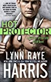 Hot Protector (Hostile Operations Team) (Volume 10)