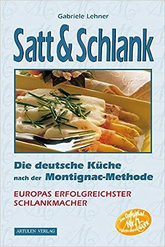Satt Schlank Die Deutsche Kuche Nach Der Montignac Methode