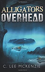 Alligators Overhead (The Adventures of Pete and Weasel) (Volume 1)