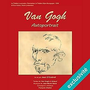 Van Gogh autoportrait Performance Auteur(s) : Jean O'Cottrell Narrateur(s) : Jean O'Cottrell