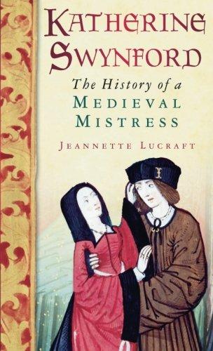 Katherine Swynford: The History of a Medieval Mistress ebook