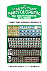 Hess Toy Truck Encyclopedia Shopper's Guide: A Shoppers Reference Guide to Every Known Model & Variation Paperback