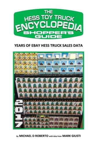 Hess Toy Truck Encyclopedia Shopper S Guide A Shoppers Reference Guide To Every Known Model Variation Roberto Michael D 9781508870364 Books Amazon Ca