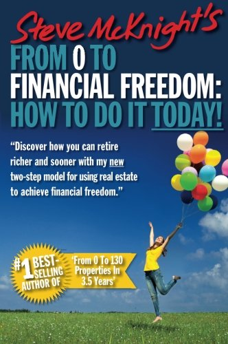 From 0 to Financial Freedom: How To Do It Today! PDF
