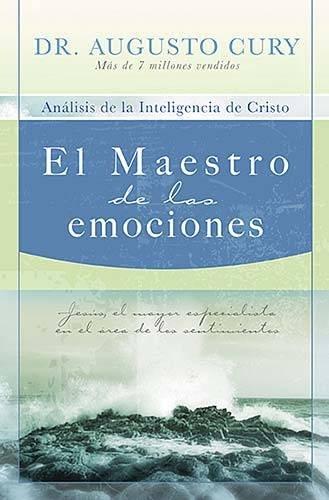 El Maestro de las emociones: Jesus, el mayor especialista en el area de los sentimientos (Spanish Edition) [Augusto Cury] (Tapa Blanda)