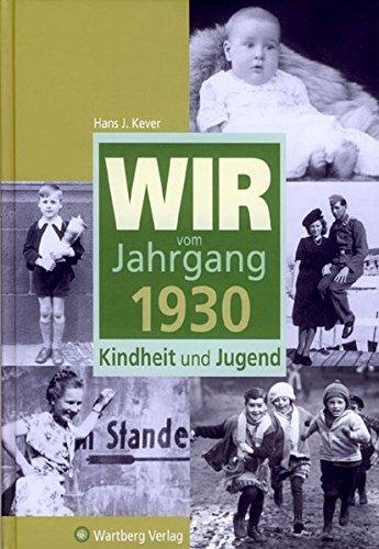 Wir vom Jahrgang 1930: Kindheit und Jugend (Jahrgangsbände)