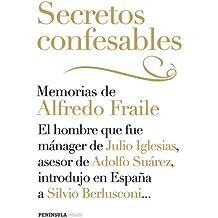 Secretos confesables: Memorias del que fue mánager de Julio Iglesias, asesor de Adolfo Suárez