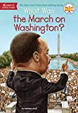 img - for What Was the March on Washington? book / textbook / text book