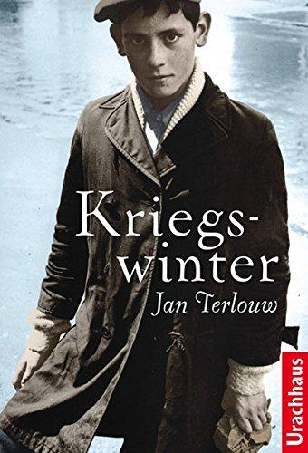Kriegswinter Gebundenes Buch – 1. Januar 2013 Jan Terlouw Eva Schweikart Urachhaus 3825178250