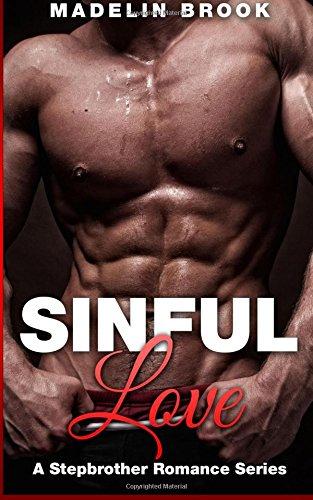 Sinful Love (A Stepbrother Romance Series) (Volume 1) PDF