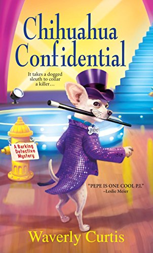 Chihuahua Confidential (Barking Detective Mysteries Book 2)