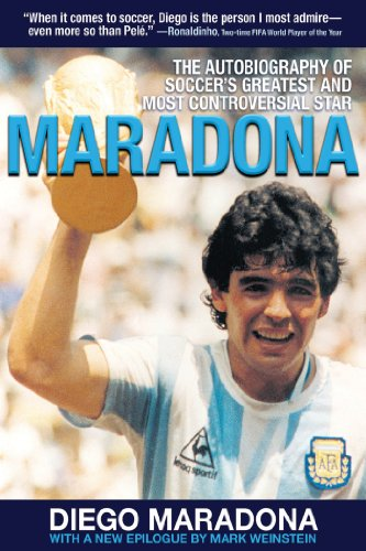 Maradona: The Autobiography of Soccer's Greatest and Most Controversial Star by Brand: Skyhorse Publishing