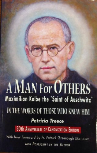 A Man for Others: Maximilian Kolbe the