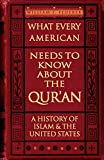 What Every American Needs to Know about the Qur'an: A History of Islam & the United States