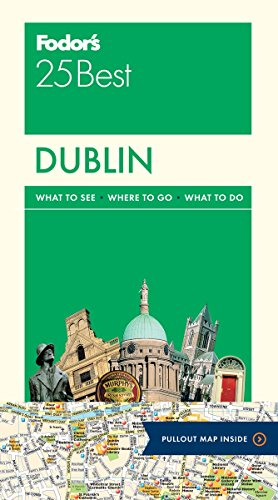 Fodor's Dublin 25 Best (Full-color Travel Guide) (Best Trips To Ireland)