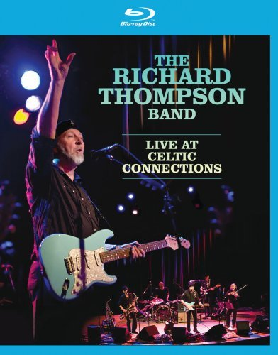Blu-ray : Richard Thompson - The Richard Thompson Band: Live at Celtic Connections (Blu-ray)