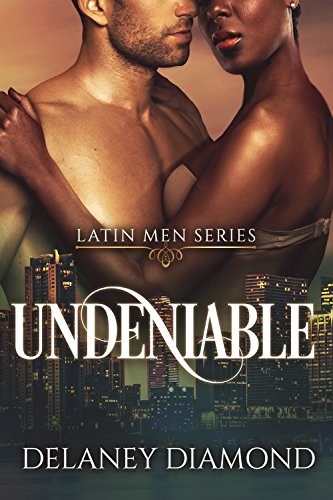 [Ebook] Undeniable (Latin Men Book 7) P.D.F