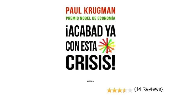 Acabad ya con esta crisis! (Letras de Crítica): Amazon.es: Krugman ...
