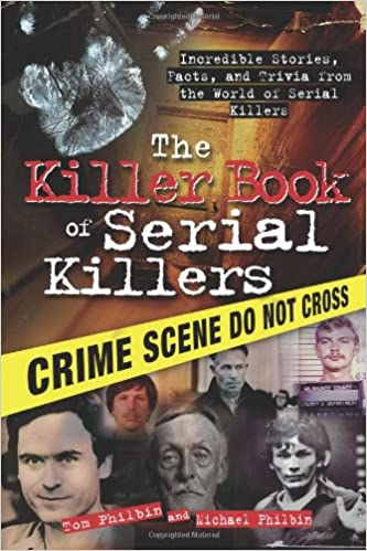 Image result for The Killer Book of Serial Killers: Incredible Stories, Facts and Trivia from the World of Serial Killers