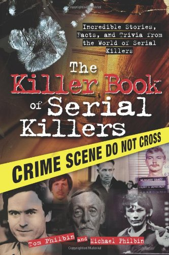 The Killer Book of Serial Killers: Incredible Stories, Facts and Trivia from the World of Serial Killers (The Killer Books) (Best Prostitutes Of The World)