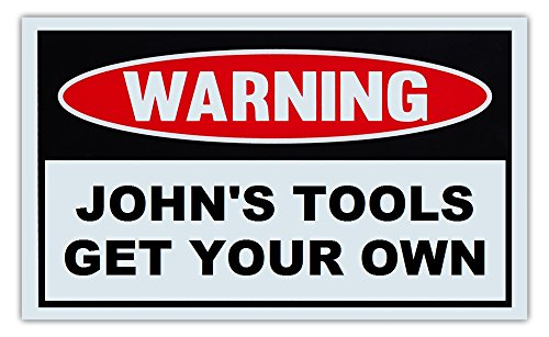 novelty-warning-sign-johns-tools-get-your-own-great-gift-for-auto-mechanics-garage-man-cave-post-nea