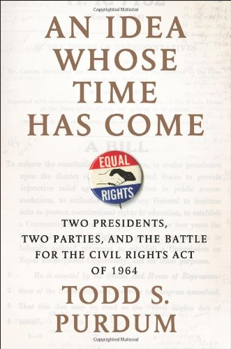 An Idea Whose Time Has Come: Two Presidents, Two Parties, and the Battle for the Civil Rights Act of 1964 for $<!--$5.42-->