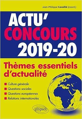 Themes essentiels dactualite - 2019-2020 Actu Concours: Amazon.es: Collectif, Jean-Philippe Cavaillé: Libros en idiomas extranjeros