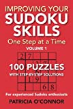 Improving Your Sudoku Skills: One Step at a Time (Volume 1)